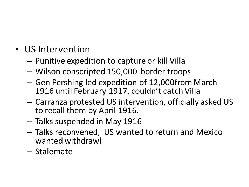 US Intervention Punitive expedition to capture or kill Villa