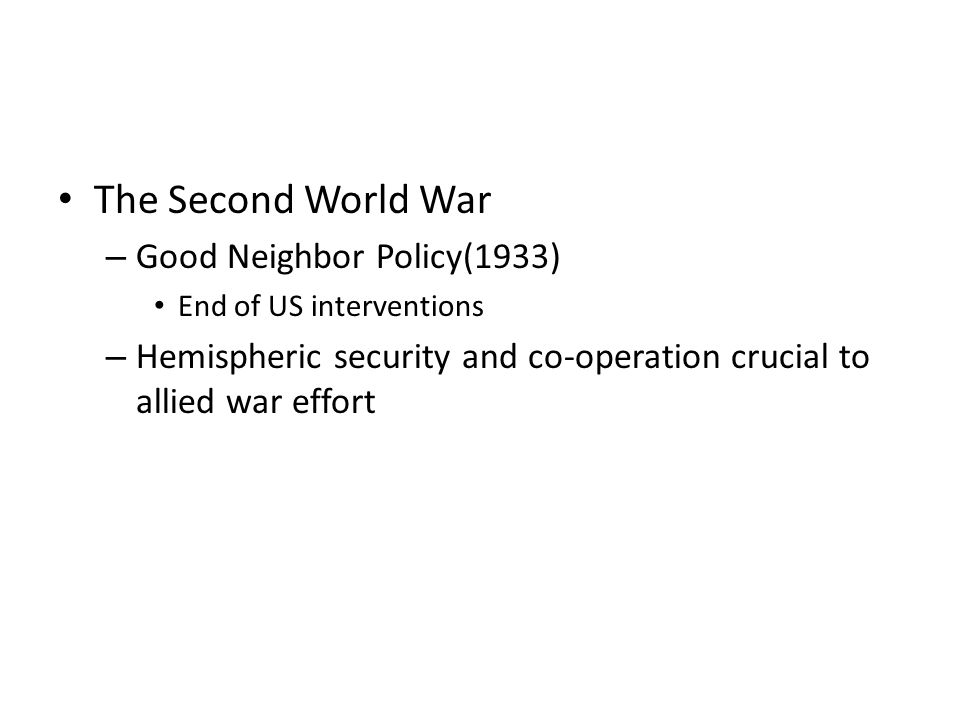 The Second World War Good Neighbor Policy(1933)