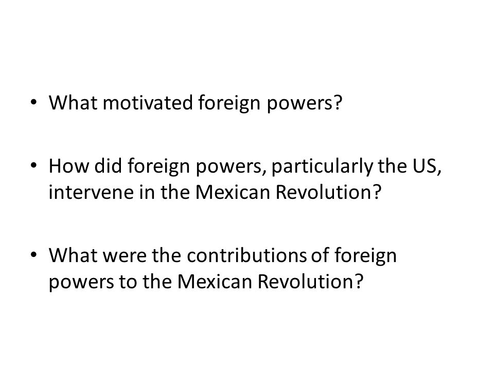 What motivated foreign powers