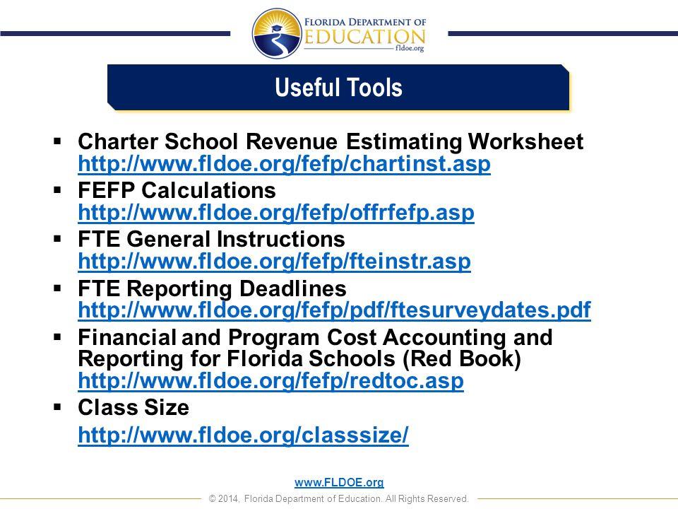 Useful Tools Charter School Revenue Estimating Worksheet http://www.fldoe.org/fefp/chartinst.asp.