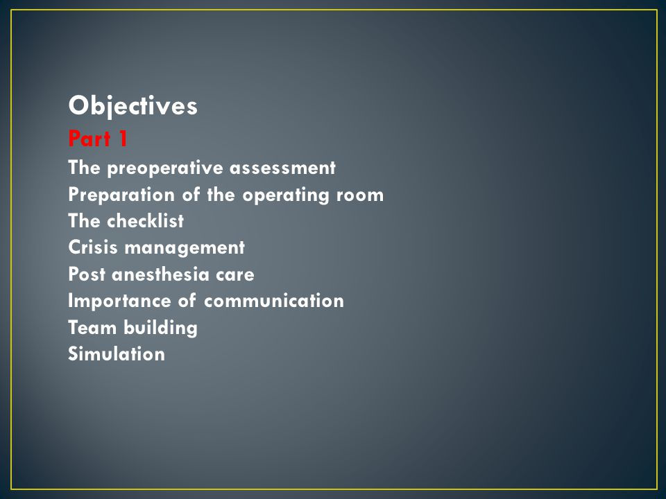Objectives Part 1 The preoperative assessment