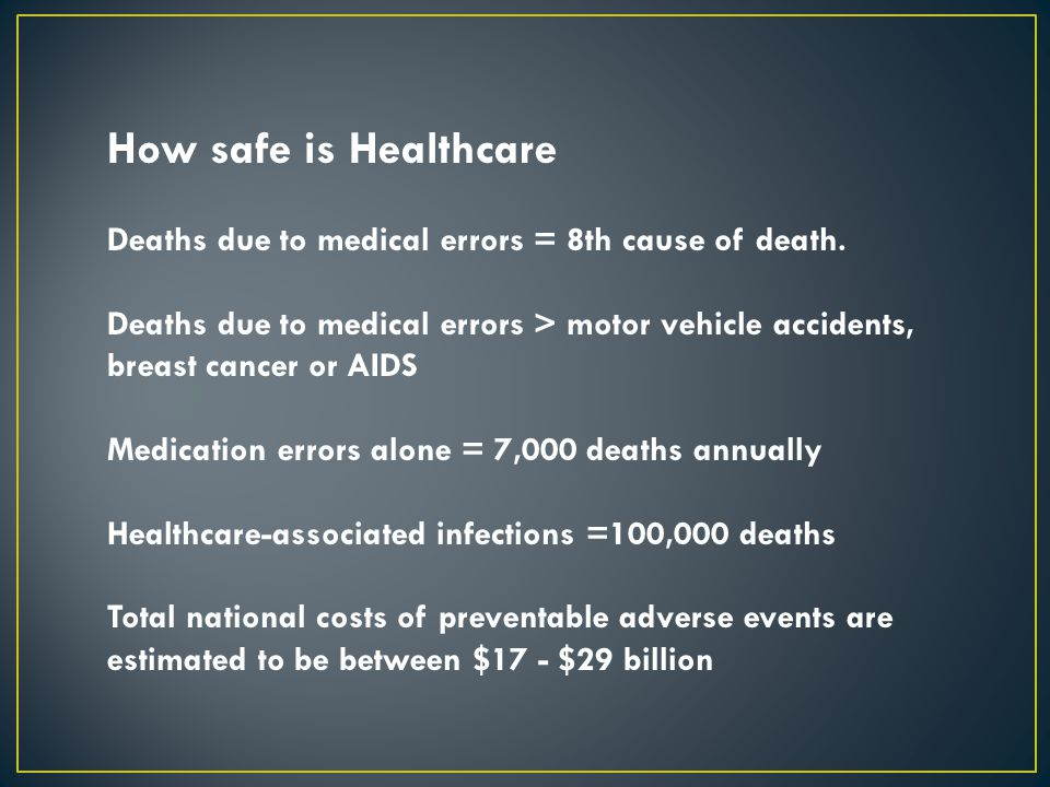 How safe is Healthcare Deaths due to medical errors = 8th cause of death.