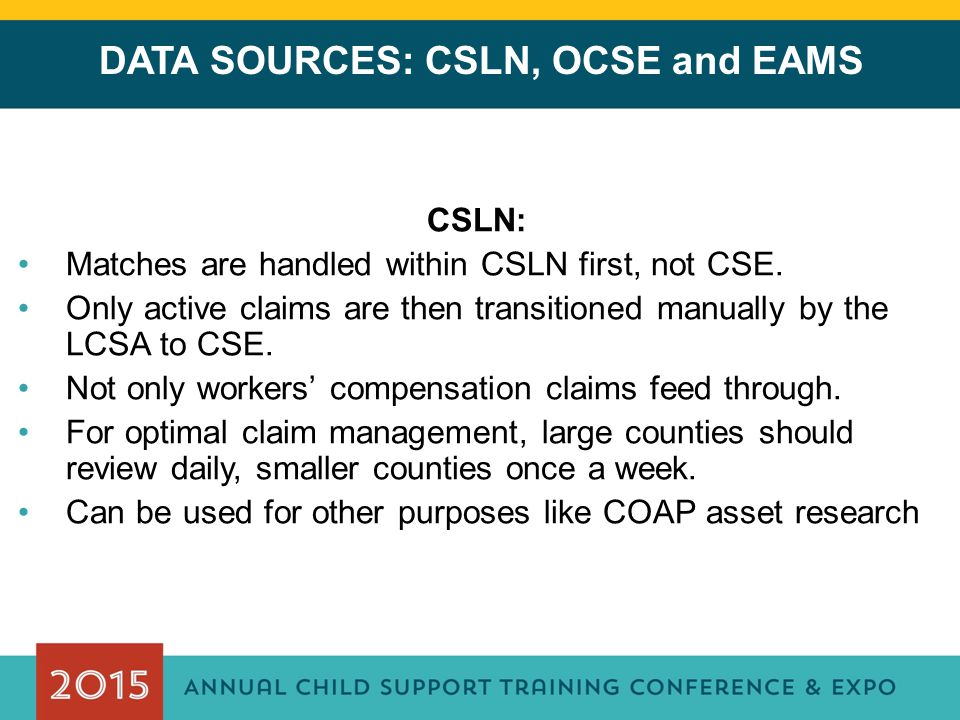 DATA SOURCES: CSLN, OCSE and EAMS