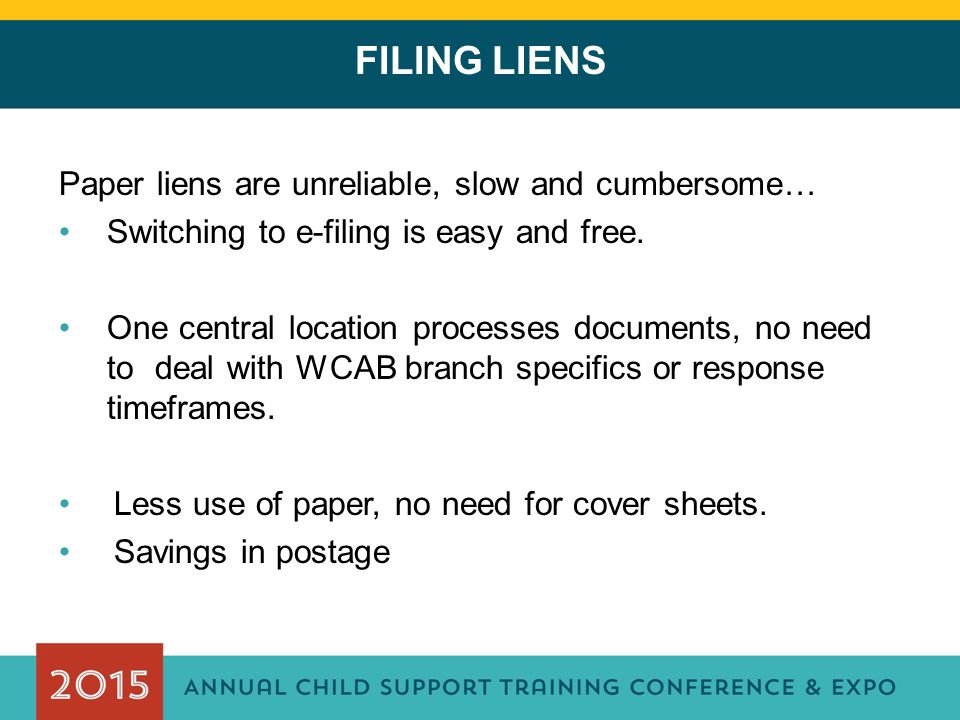 FILING LIENS Paper liens are unreliable, slow and cumbersome…