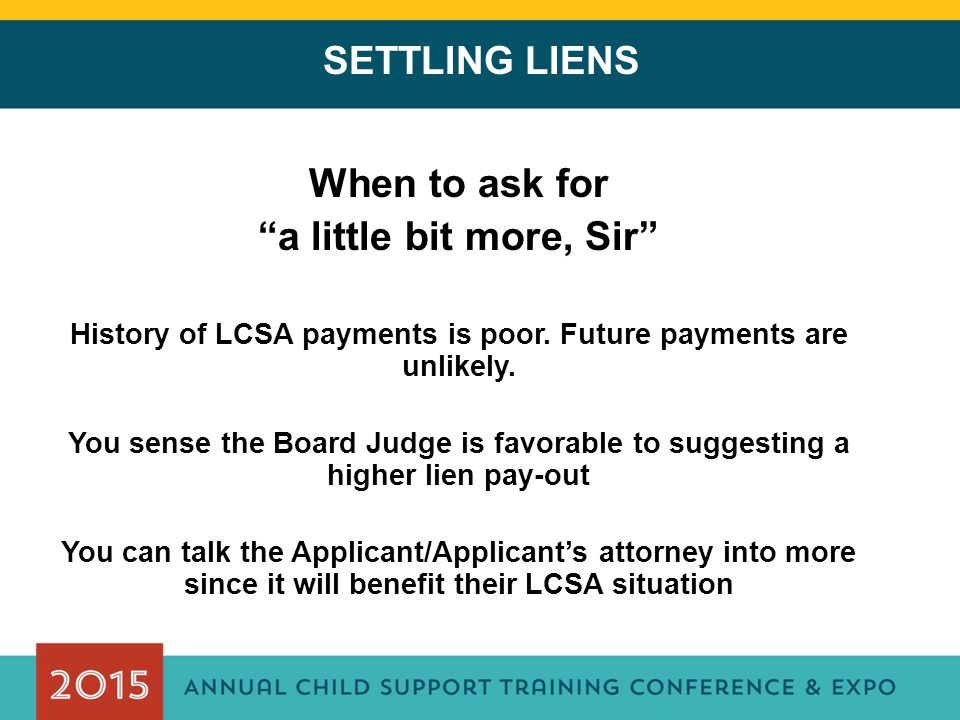 History of LCSA payments is poor. Future payments are unlikely.