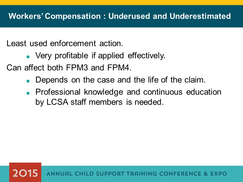 Workers' Compensation : Underused and Underestimated