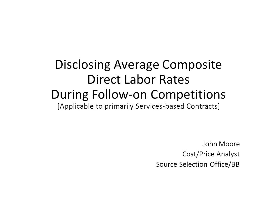 John Moore Cost/Price Analyst Source Selection Office/BB