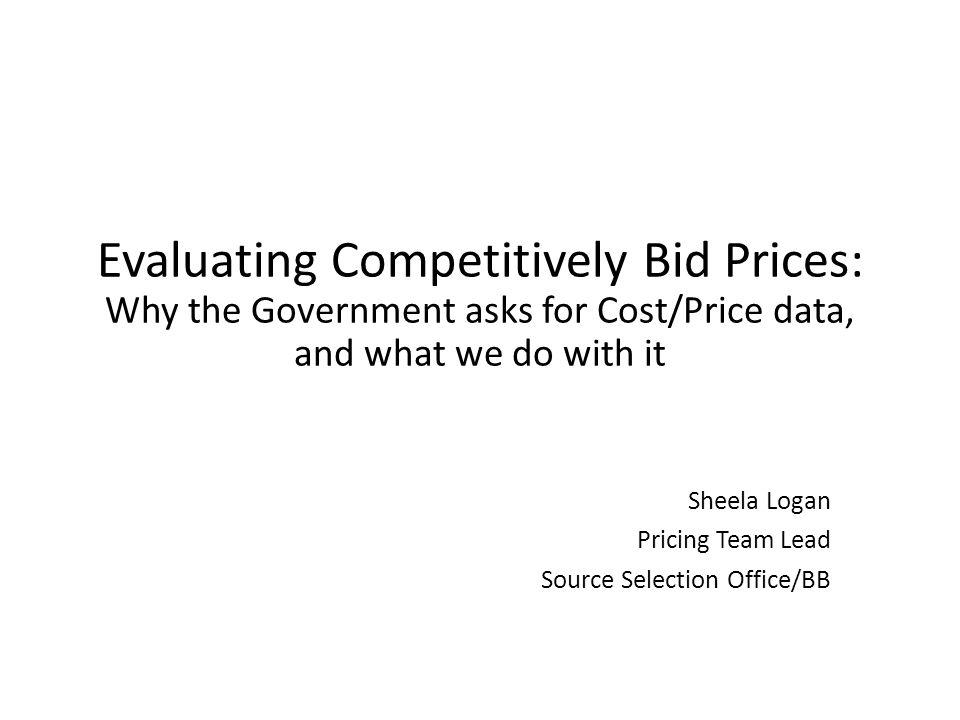 Sheela Logan Pricing Team Lead Source Selection Office/BB
