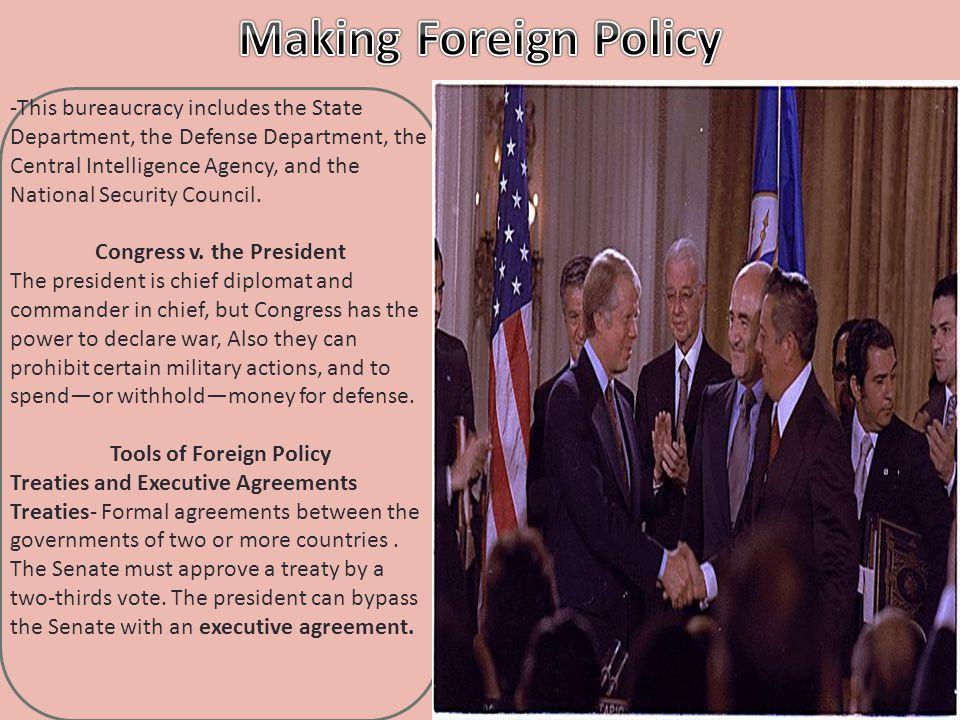 can congress restrain the president in foreign policy making Foreign policy experts say that presidents have accumulated power at the  expense  two of the president's foreign affairs powers—making treaties and  appointing  only congress can declare war, but presidents have ordered us  forces into.