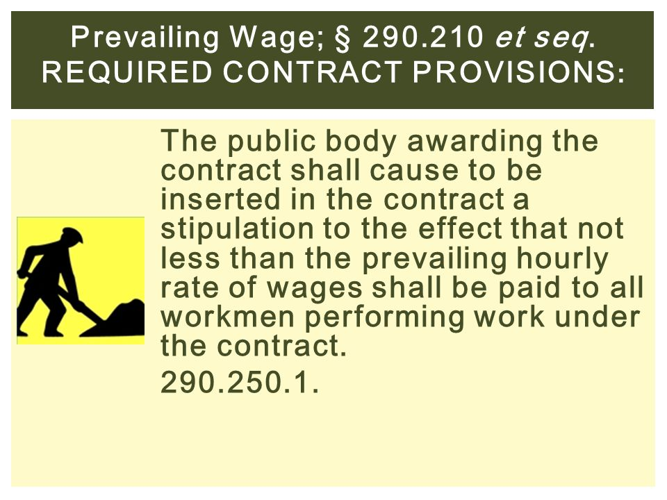 Prevailing Wage; § 290.210 et seq. Required contract provisions: