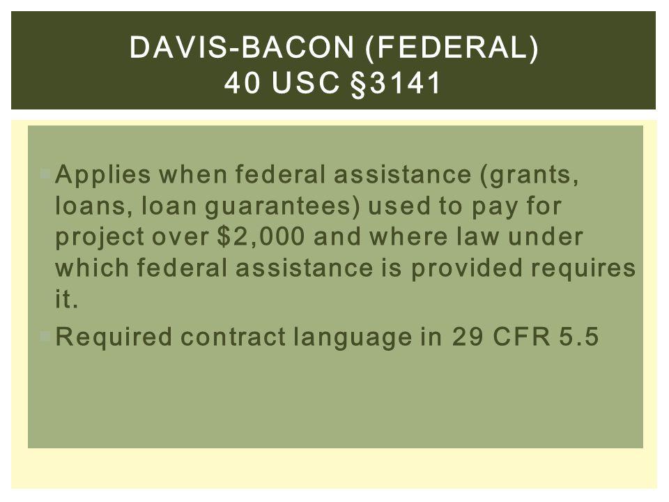 DAVis-bacon (federal) 40 usc §3141