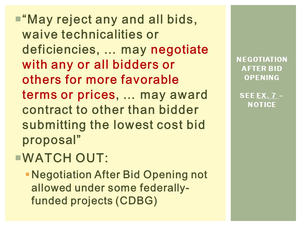 NEGOTIATION AFTER BID OPENING See Ex. 7 – Notice