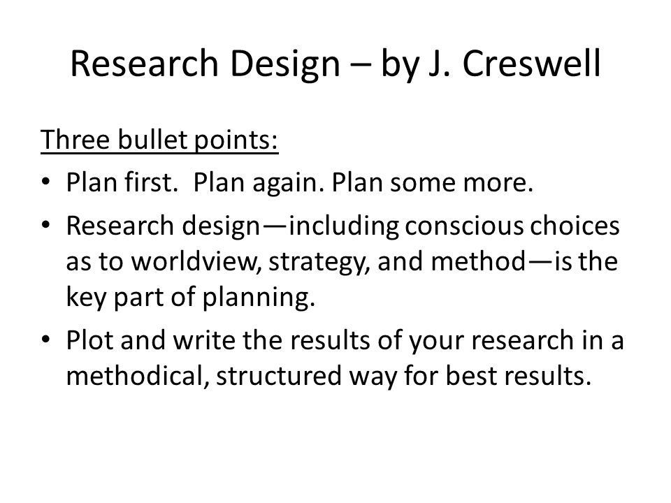 Research Design – by J. Creswell