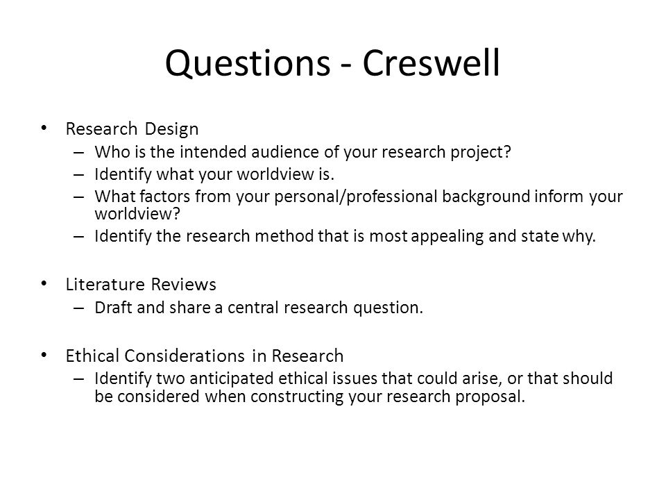 Questions - Creswell Research Design Literature Reviews