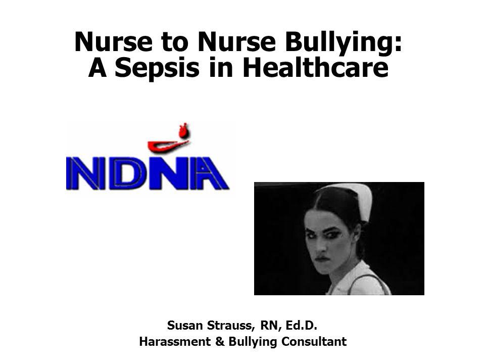 Nurse to Nurse Bullying: A Sepsis in Healthcare