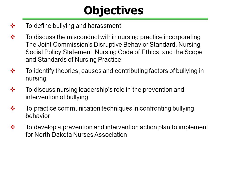 Objectives To define bullying and harassment