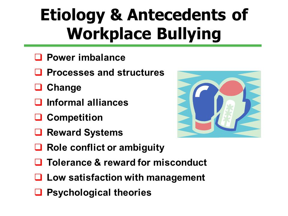 Etiology & Antecedents of Workplace Bullying