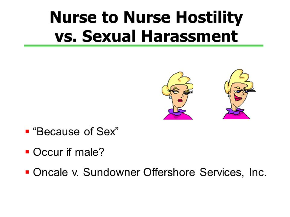 Nurse to Nurse Hostility vs. Sexual Harassment