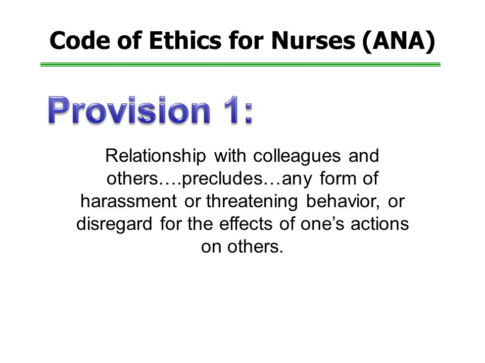 ana code of ethics provision one Profession for honesty and ethics1 in addition, the phe-  table 1 principles of  medical ethics  provision 3 of the ana's code of nursing ethics perhaps.