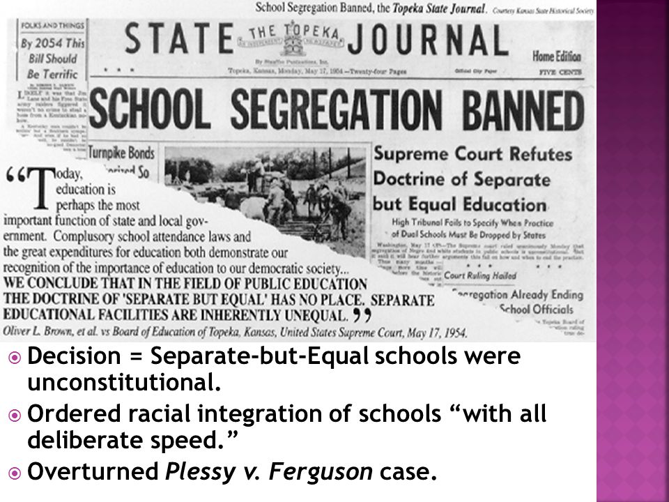 Decision = Separate-but-Equal schools were unconstitutional.
