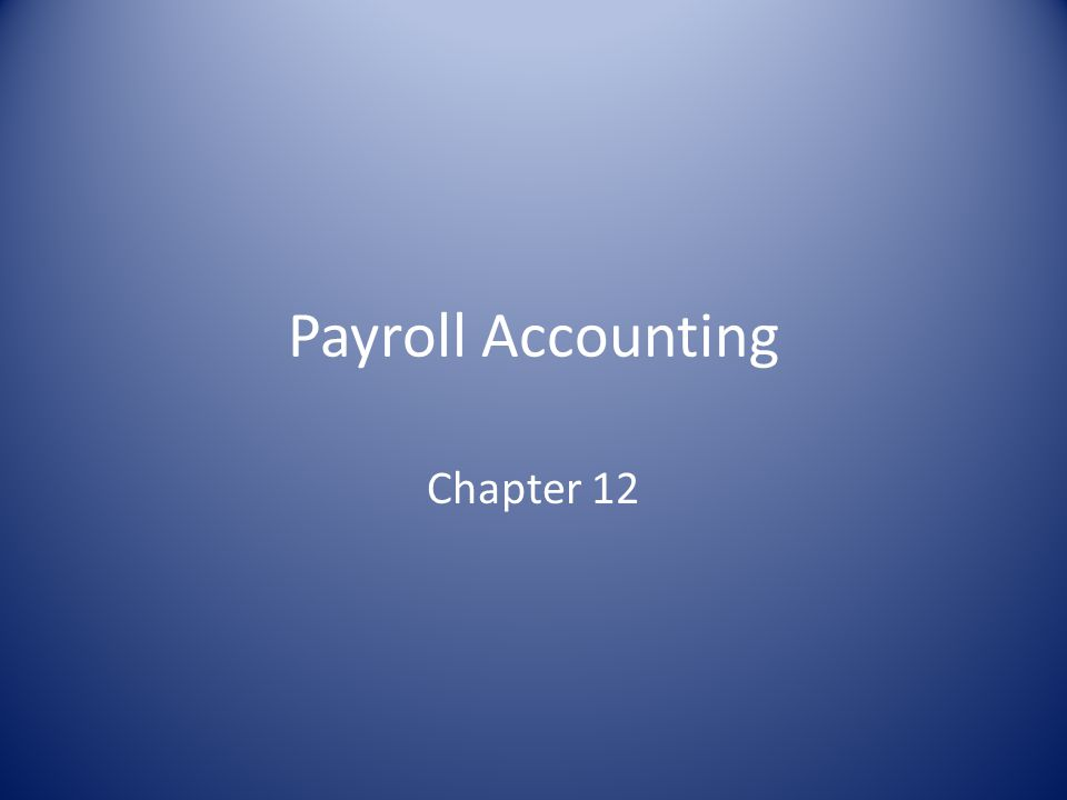 Payroll Accounting Chapter 12