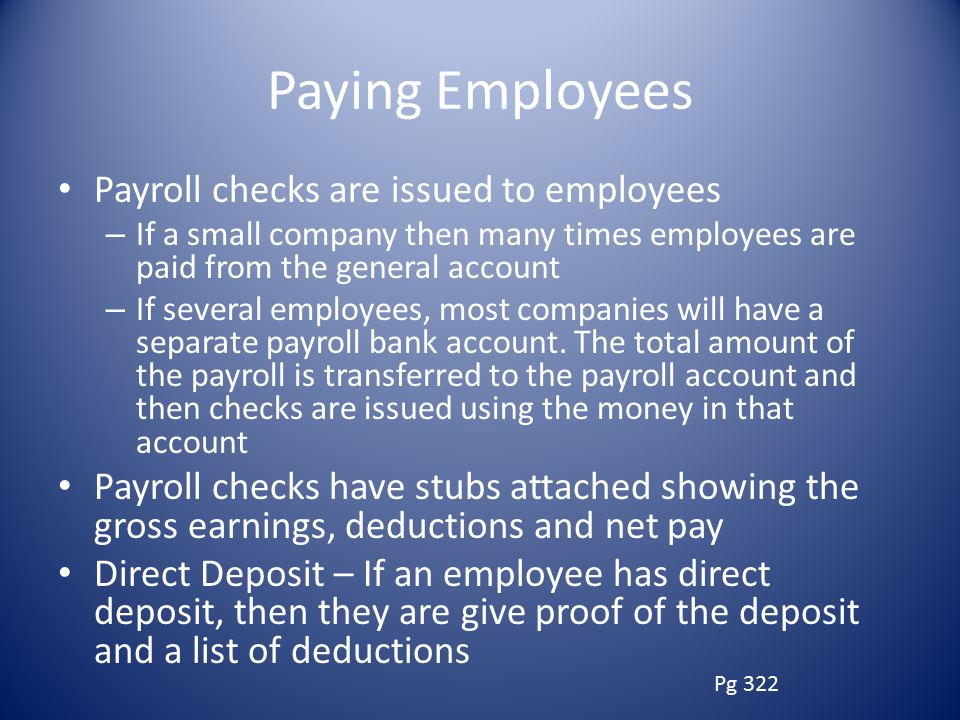 Paying Employees Payroll checks are issued to employees