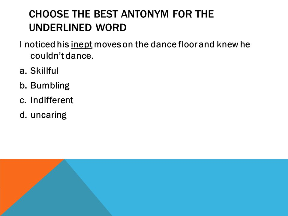 Choose the best antonym for the underlined word