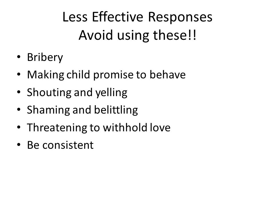 Less Effective Responses Avoid using these!!