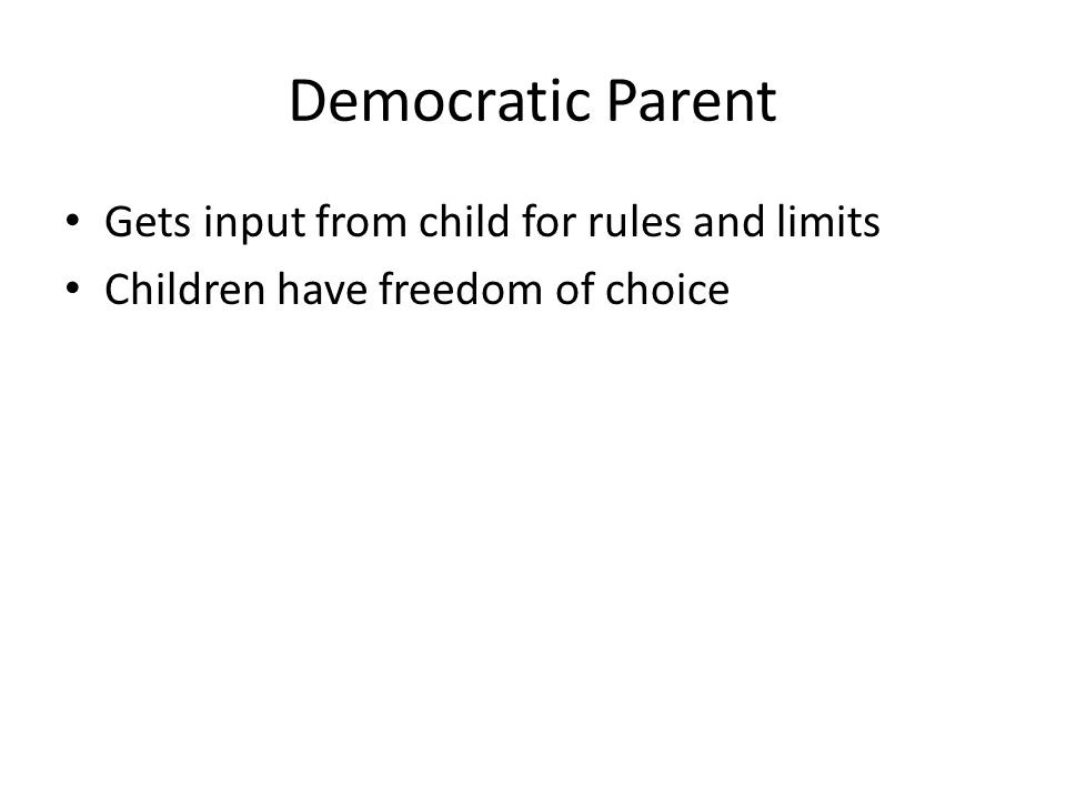 Democratic Parent Gets input from child for rules and limits