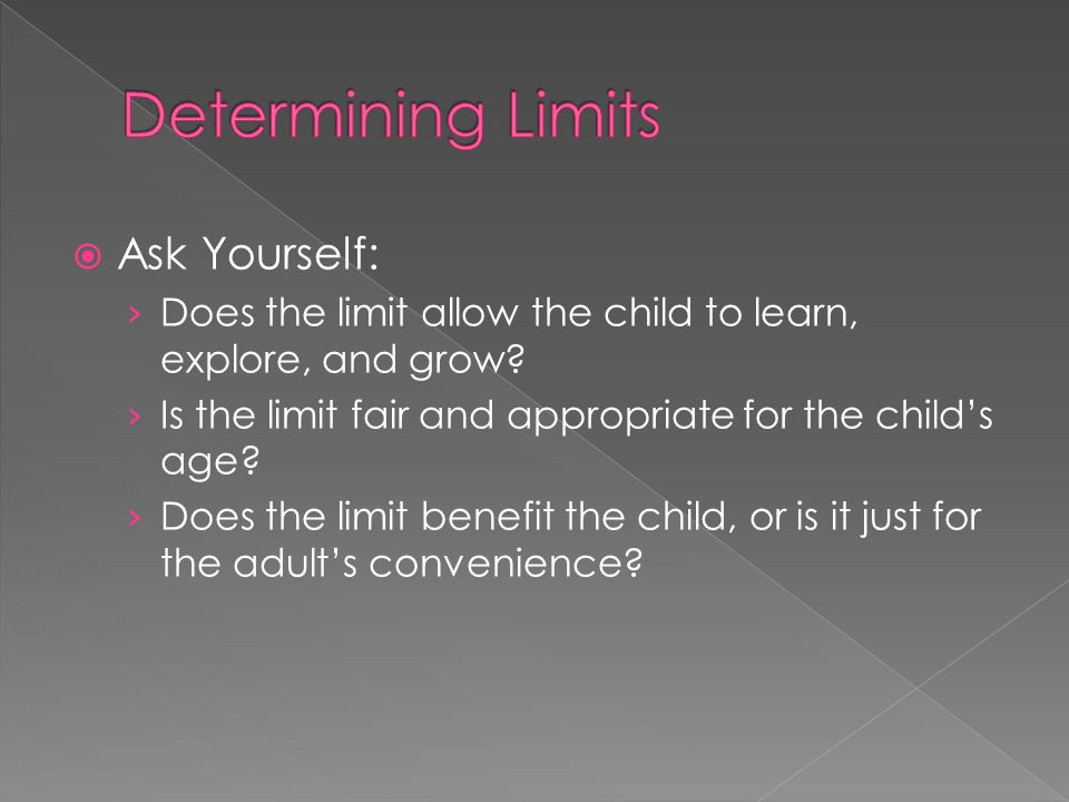 Determining Limits Ask Yourself: