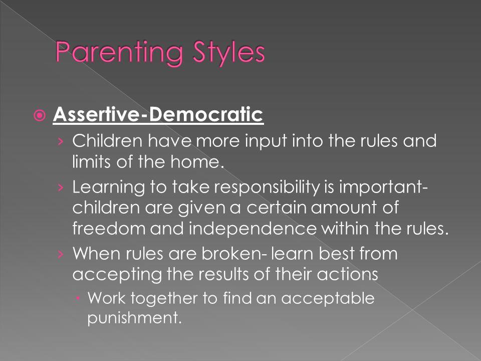 Parenting Styles Assertive-Democratic