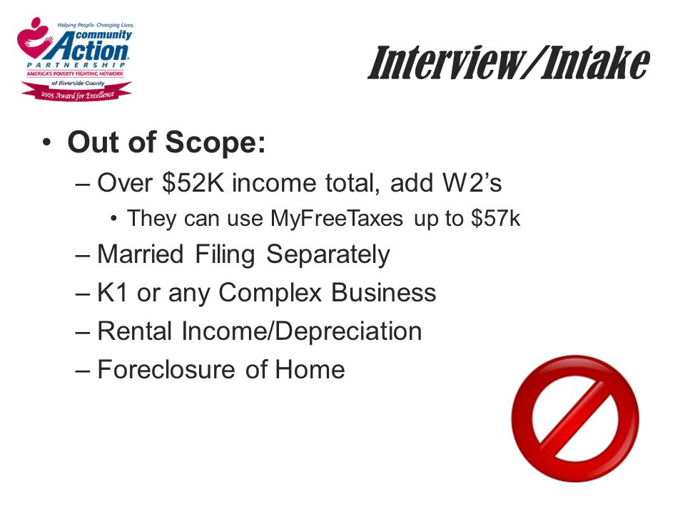 Interview/Intake Out of Scope: Over $52K income total, add W2's