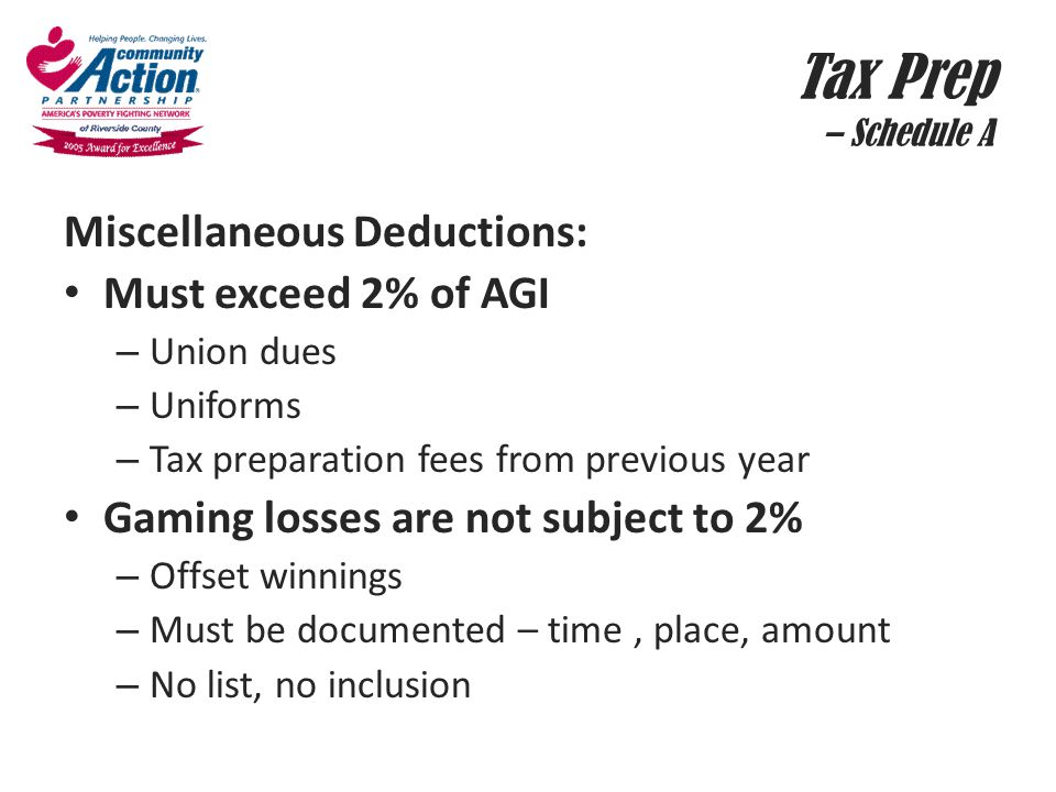 Tax Prep – Schedule A Miscellaneous Deductions: Must exceed 2% of AGI