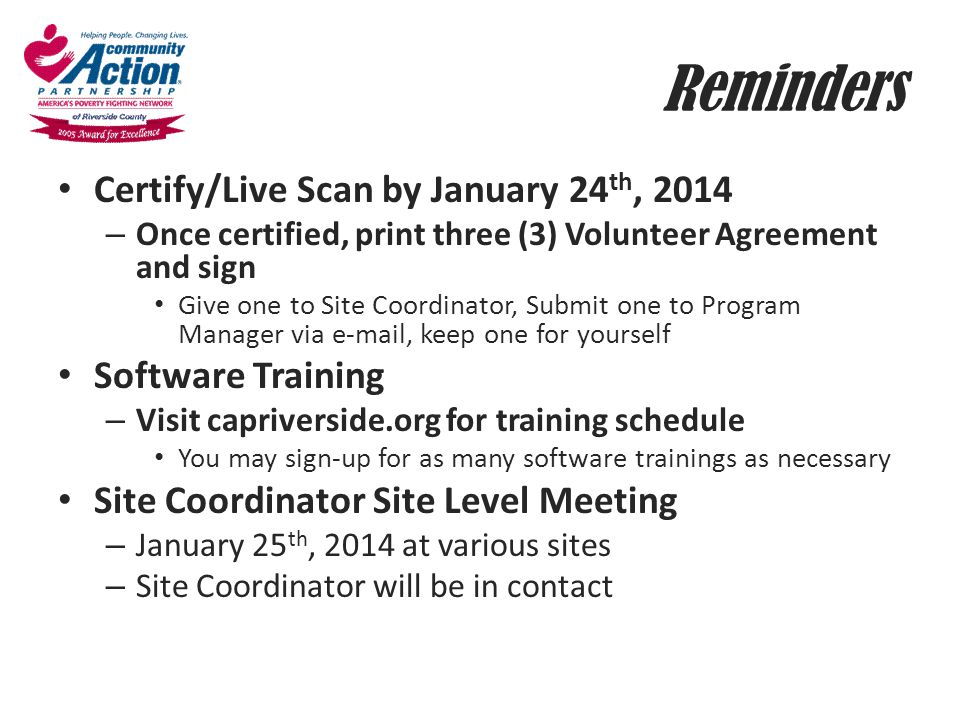 Reminders Certify/Live Scan by January 24th, 2014 Software Training