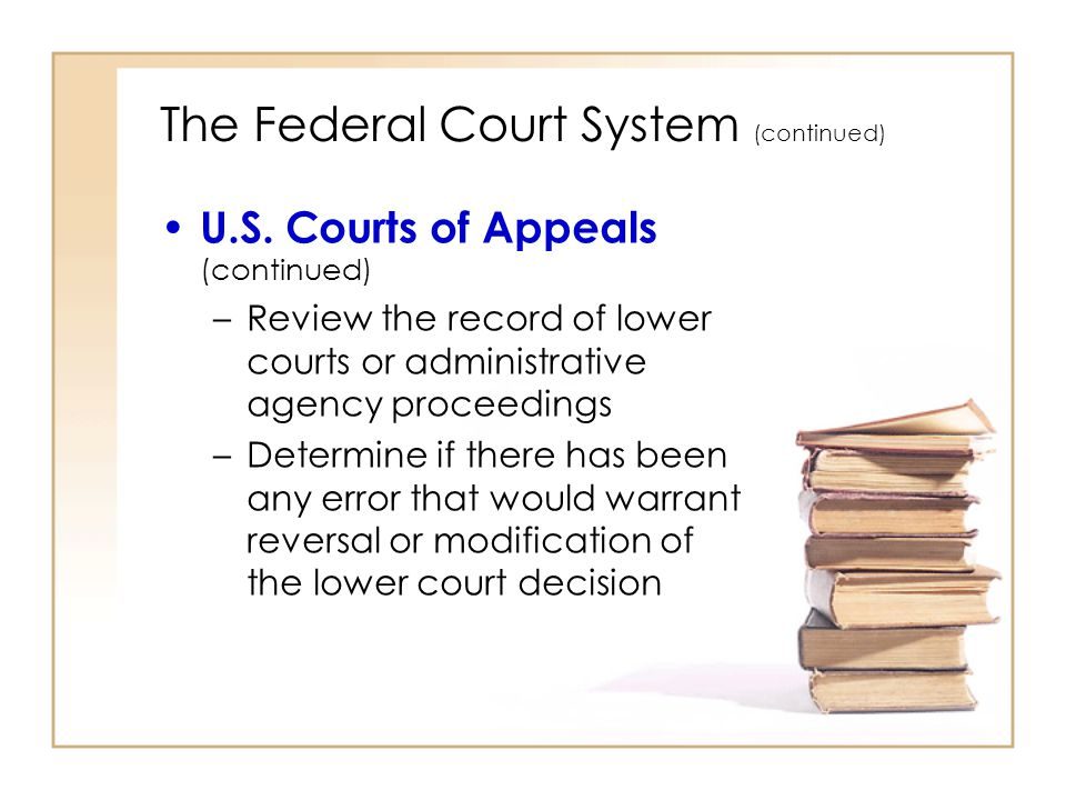 The Federal Court System (continued)
