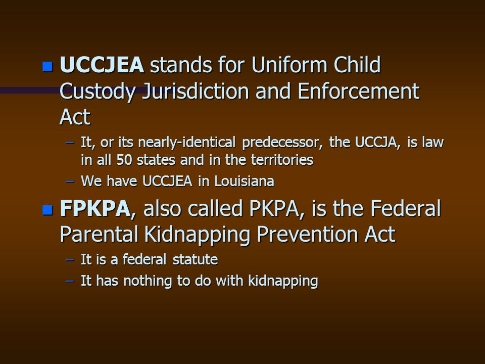 UCCJEA stands for Uniform Child Custody Jurisdiction and Enforcement Act