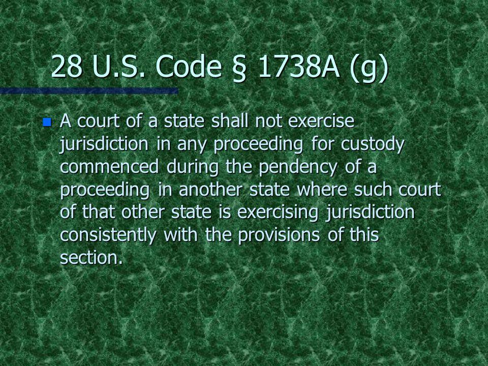 28 U.S. Code § 1738A (g)