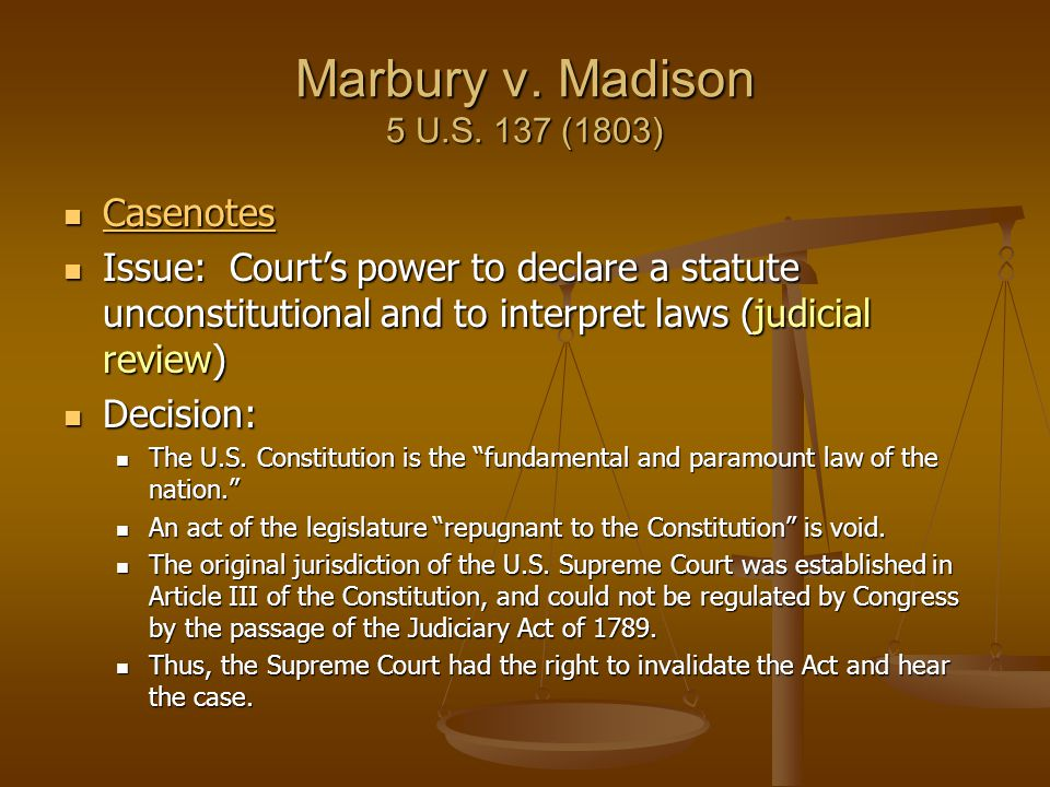 Marbury v. Madison 5 U.S. 137 (1803) Casenotes