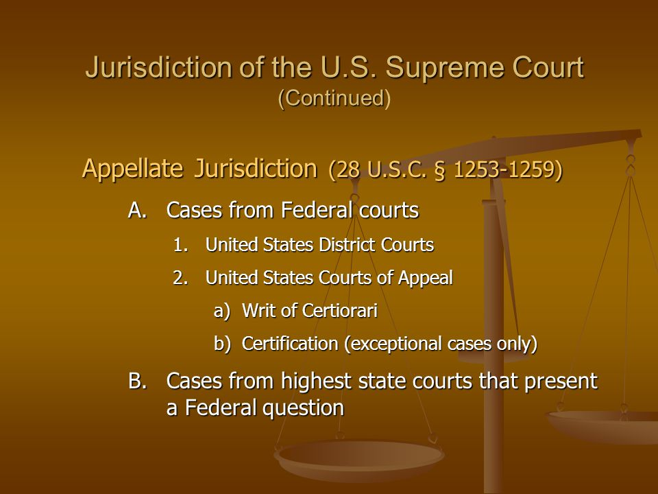 Jurisdiction of the U.S. Supreme Court (Continued)