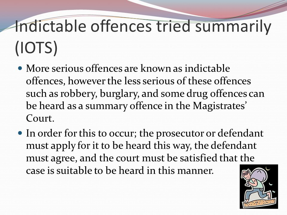 Indictable offences tried summarily (IOTS)