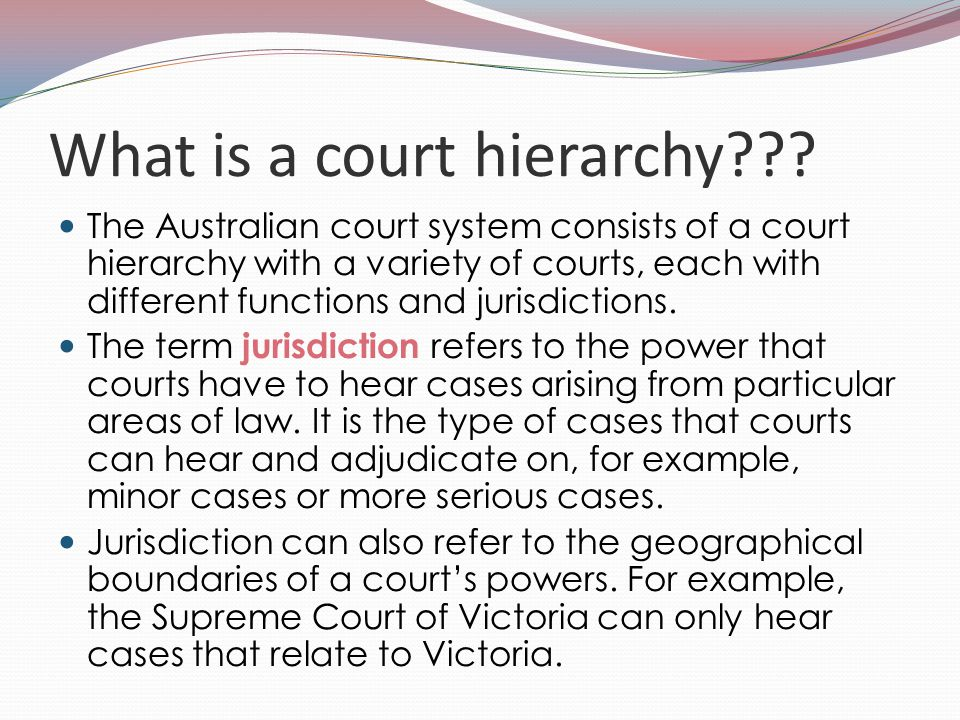 What is a court hierarchy