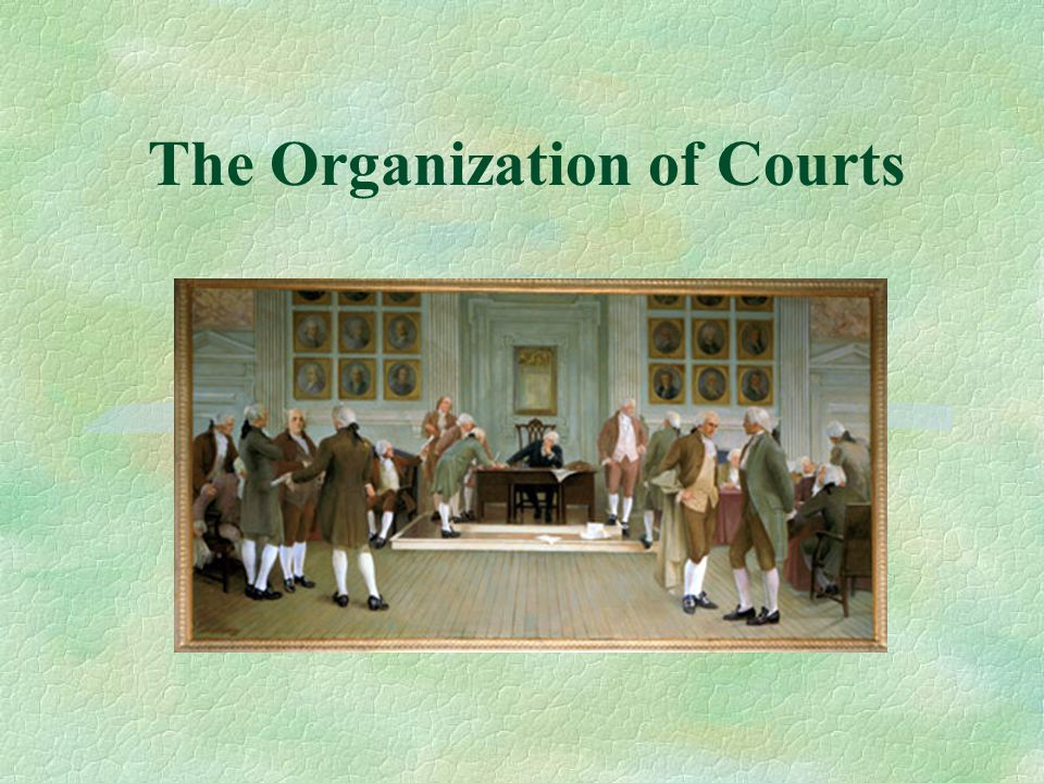 The Organization of Courts