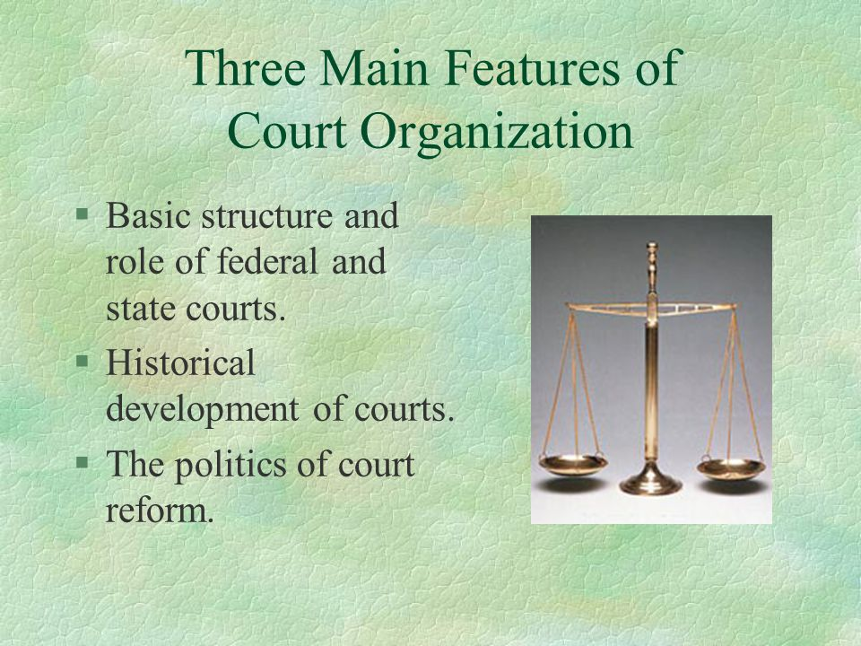 Three Main Features of Court Organization
