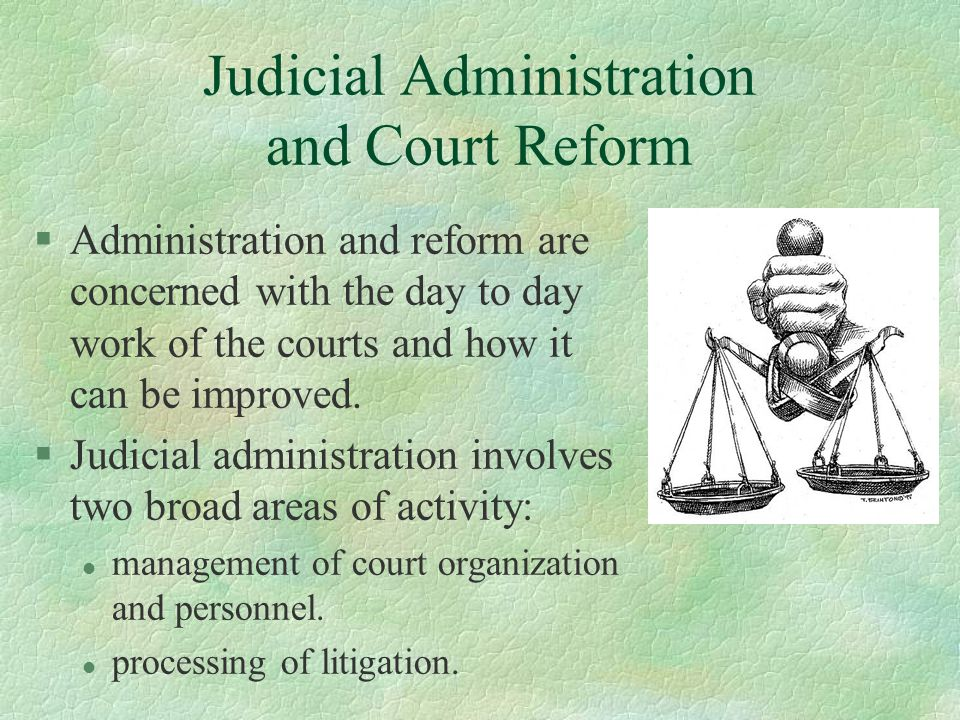 Judicial Administration and Court Reform