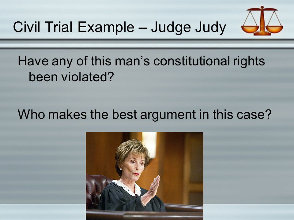 Civil Trial Example – Judge Judy