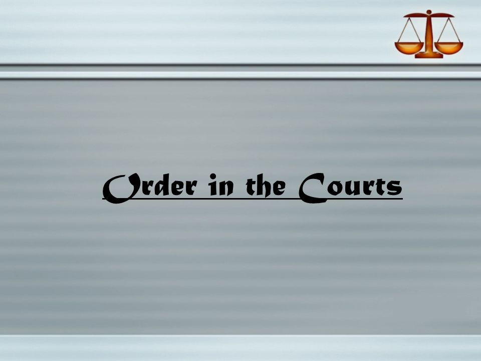 Order in the Courts 3