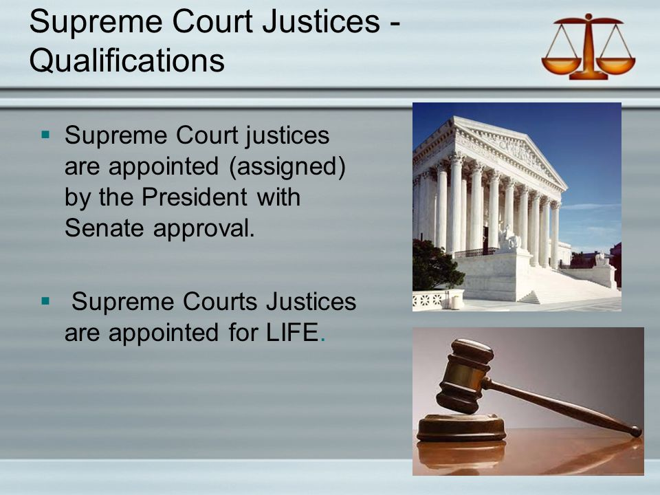 Supreme Court Justices - Qualifications
