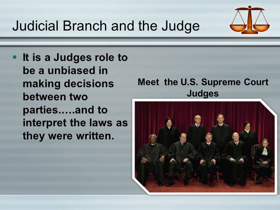 Judicial Branch and the Judge