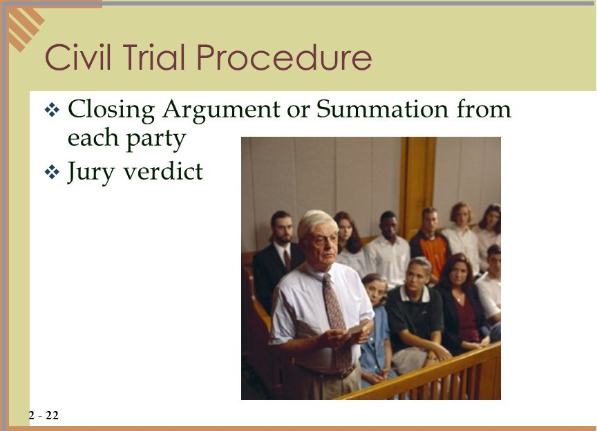 Civil Trial Procedure Closing Argument or Summation from each party