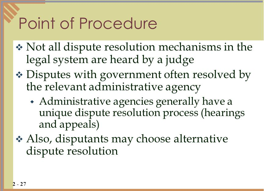 Point of Procedure Not all dispute resolution mechanisms in the legal system are heard by a judge.